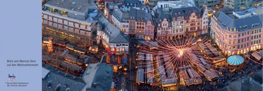 Der Blick vom Mainzer Dom auf den Weihnachtsmarkt