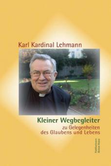 Karl Kardinal Lehmann, Kleiner Wegbegleiter