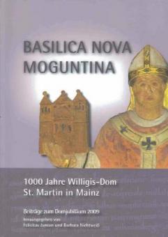 Basilica Nova Moguntina - Neues Jahrbuch für das Bistum Mainz 2009/2010