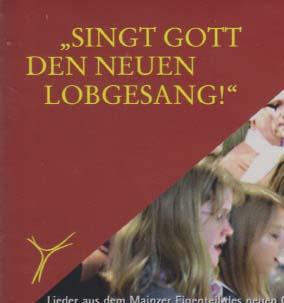 """Singt Gott den neuen Lobgesang!"" - Lieder aus dem Mainzer Eigenteil des neuen Gotteslob"