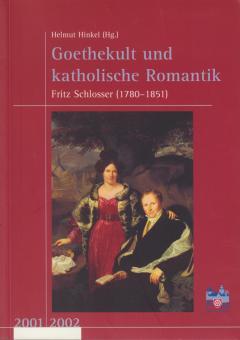 Goethekult und katholische Romantik