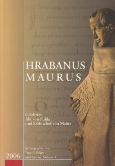 Hrabanus Maurus - Gelehrter, Abt von Fulda und Erzbischof von Mainz