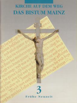 Kirche auf dem Weg, 3: Frühe Neuzeit