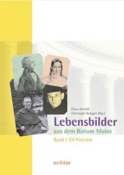 Lebensbilder aus dem Bistum Mainz Band I