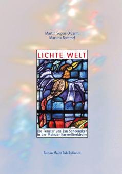 Lichte Welt - Die Fenster von Jan Schoenaker in der Mainzer Karmeliterkirche