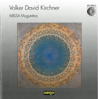 Volker David Kirchner MISSA Moguntia