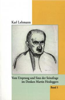 Vom Ursprung und Sinn der Seinsfrage im Denken Martin Heideggers